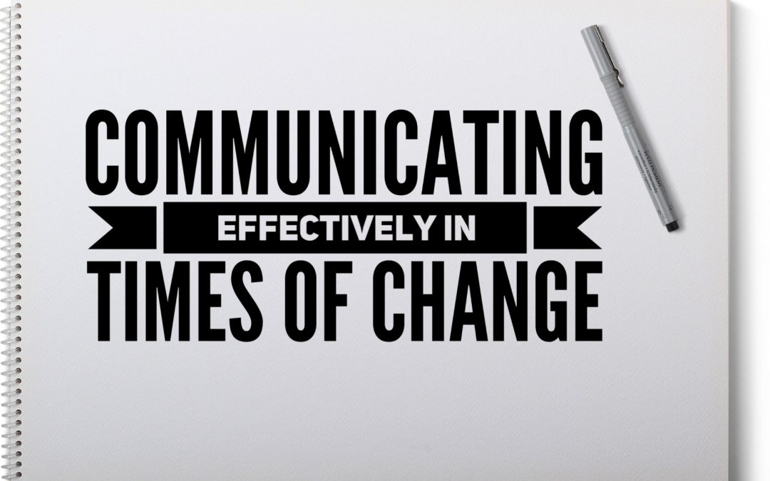 Communicating Effectively in Times of Change
