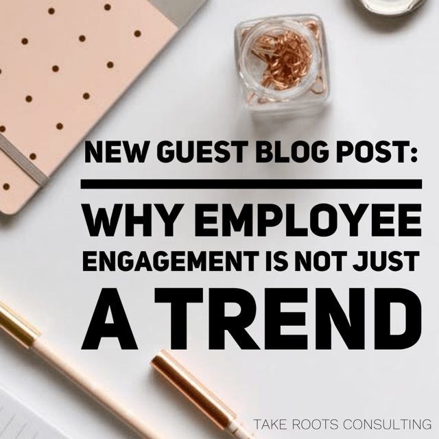 Why Employee Engagement is not just a trend.