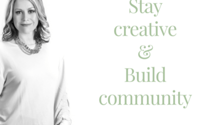 Stay Creative& Build Community